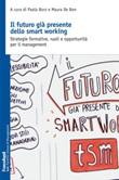 Il futuro già presente dello smart working. Strategie formative, ruoli e opportunità per il management Ebook di