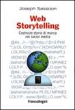 Web storytelling. Costruire storie di marca nei social media Libro di  Joseph Sassoon