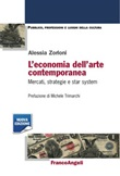 L' economia dell'arte contemporanea. Mercati strategie e star system Ebook di  Alessia Zorloni