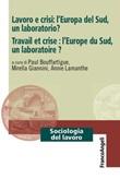 Lavoro e crisi: l'Europa del Sud, un laboratorio?-Travail et crise: l'Europe du Sud, un laboratoire? Ebook di