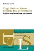 Viaggi alla ricerca di senso nel tempo della globalizzazione. Logiche trasformative e conversioni Ebook di  Simona Scotti