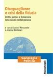 Diseguaglianze e crisi della fiducia. Diritto, politica e democrazia nella società contemporanea Ebook di