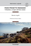 Piano Progetto Paesaggio. Urbanistica e recupero del bene comune Ebook di  Massimo Angrilli