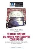 Teatro e cinema: un amore non (sempre) corrisposto. La storia, le testimonianze degli artisti, le Buone Pratiche Ebook di