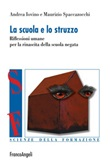 La scuola e lo struzzo. Riflessioni umane per la rinascita della scuola negata Ebook di  Andrea Iovino, Maurizio Spaccazocchi