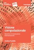 Visione computazionale. Tecniche di ricostruzione tridimensionale Ebook di  Andrea Fusiello
