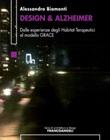 Design & Alzheimer. Dalle esperienze degli Habitat Terapeutici al modello GRACE Ebook di  Alessandro Biamonti