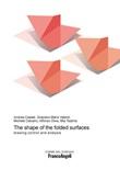 The shape of the folded surfaces. Drawing control and analysis Ebook di  Andrea Casale, Graziano Mario Valenti, Michele Calvano, Alfonso Oliva, Mia Tsiamis