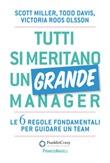 Tutti si meritano un grande manager. Le 6 regole fondamentali per guidare un team Ebook di  Todd Davis, Victoria Roos-Olsson, Scott J. Miller