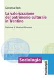 La valorizzazione del patrimonio culturale in Trentino Ebook di  Giovanna Rech