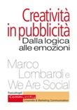 Creatività in pubblicità. Dalla logica alle emozioni Ebook di  Marco Lombardi