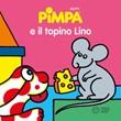 Pimpa e il topino Lino. Ediz. illustrata Libro di Altan