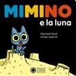 Minimo e la luna. Ediz. a colori Libro di  Meritxell Martí, Xavier Salomó
