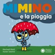Minimo e la pioggia. Ediz. a colori Libro di  Meritxell Martí, Xavier Salomó
