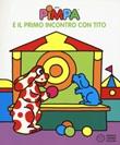 Pimpa e il primo incontro con Tito. Ediz. a colori Libro di Altan