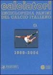 Calciatori. Enciclopedia Panini del calcio italiano 1960-2004. Con Indice. Vol. 10: 2002-2004 Libro di