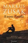 Il ponte d'argilla Libro di  Markus Zusak