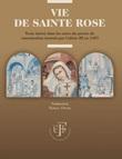 Vie de Sainte Rose. Texte inséré dane les actes du procès de canonisation instruit par Clixte III en 1457 Ebook di