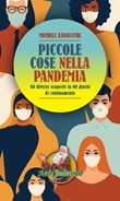 Piccole cose nella pandemia. 60 diverse scoperte in 60 giorni di confinamento Ebook di  Michele Zanzucchi