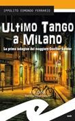 Ultimo tango a Milano. La prima indagine del maggiore Gunther Sander Ebook di  Ippolito Edmondo Ferrario, Ippolito Edmondo Ferrario