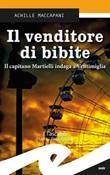 Il venditore di bibite. Il capitano Martielli indaga a Ventimiglia Ebook di  Achille Maccapani, Achille Maccapani