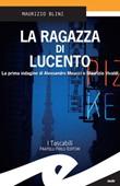La ragazza di Lucento. La prima indagine d Alessandro Meucci e Maurizio Vivaldi Ebook di  Maurizio Blini, Maurizio Blini