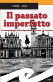 Il passato imperfetto. La nuova indagine di Lisa Sparodova tra Torino e il Canavese Ebook di  Simona Leone, Simona Leone