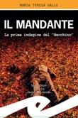 """Il mandante. La prima indagine del """"Becchino"""" Ebook di  Maria Teresa Valle, Maria Teresa Valle"""