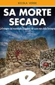 Morte secada (Sa). Un'indagine del maresciallo Dioguardi nel cuore nero della Sardegna Libro di  Nicola Verde
