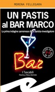 Un pastis al Bar Marco. La prima indagine sanremese di un barista-investigatore Libro di  Morena Fellegara