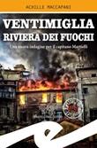 Ventimiglia riviera dei fuochi. Una nuova indagine per il capitano Martielli Libro di  Achille Maccapani