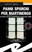 Panni sporchi per Martinengo. Un nuovo caso per l'ispettore privato delle Langhe Libro di  Fabrizio Borgio