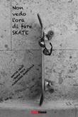 Non vedo l'ora di fare skate Ebook di  Moutie Abidi, Moutie Abidi, Paolo Pica, Paolo Pica, Alessandro Gargiullo, Alessandro Gargiullo