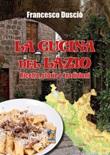 Cucina tradizionale del Lazio. Ricette e cultura enogastronomica Ebook di  Francesco Duscio