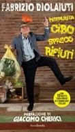 Intervista cibo, spreco, rifiuti Libro di  Fabrizio Diolaiuti
