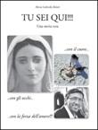 Tu sei qui!!! Libro di  M. Gabriella Belotti