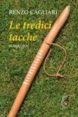 Le tredici tacche Libro di  Renzo Cagliari
