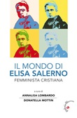 Il mondo di Elisa Salerno. Femminista cristiana Libro di