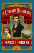 Il giovane Napoleone Ebook di  Ernesto Ferrero