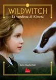 La vendetta di Kimera. Wildwitch Ebook di  Lene Kaaberbøl