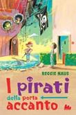 I pirati della porta accanto Ebook di  Reggie Naus