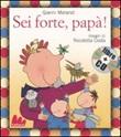 Sei forte, papà! Con CD Audio Libro di  Nicoletta Costa, Gianni Morandi