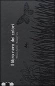 Il libro nero dei colori. Con testi in braille e disegni in rilievo. Ediz. illustrata Libro di  Menena Cottin, Rosana Faria