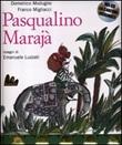 Pasqualino Marajà. Ediz. illustrata. Con CD Audio