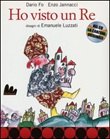 Ho visto un re. Con CD Audio Libro di  Dario Fo, Enzo Jannacci, Emanuele Luzzati