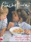 La forchettina. Cucinare con i bambini per tutta la famiglia