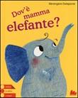 Dov'è mamma elefante? Libro di  Bérengère Delaporte