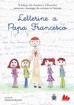 Letterine a papa Francesco. Il dialogo tra i bambini e il pontefice attraverso i messaggi che arrivano in Vaticano