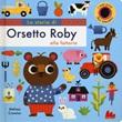 La storia di orsetto Roby alla fattoria. Ediz. a colori Libro di  Melissa Crowton