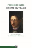 In morte del tiranno. Lorenzino dei Medici, da «Bruto toscano» a «Bruto italiano» Ebook di  Francesca Russo, Francesca Russo